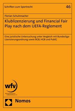 Klublizenzierung und Financial Fair Play nach dem UEFA-Reglement von Schuhmacher,  Florian