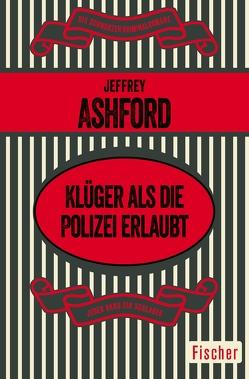 Klüger als die Polizei erlaubt von Ashford,  Jeffrey, Poellheim,  Felix von