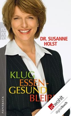 Klug essen – gesund bleiben von Holst,  Susanne