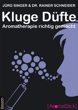 Kluge Düfte von Dr. Schneider,  Rainer, Jürg,  Singer