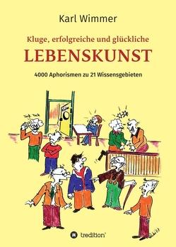 Kluge, erfolgreiche und glückliche Lebenskunst von Wimmer,  Karl