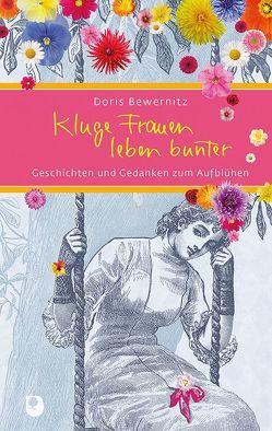 Kluge Frauen leben bunter von Bewernitz,  Doris