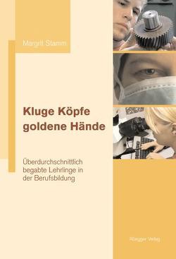 Kluge Köpfe, goldene Hände von Stamm,  Margrit