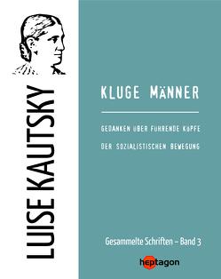 Kluge Männer von Kautsky,  Luise, Regneri,  Günter