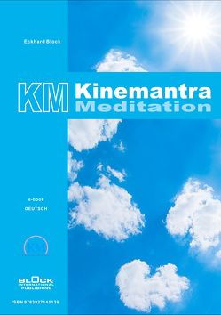 KM Kinemantra Meditation – DE von Block,  Eckhard