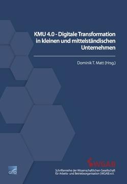 KMU 4.0 – Digitale Transformation in kleinen und mittelständischen Unternehmen von Matt,  Dominik T.