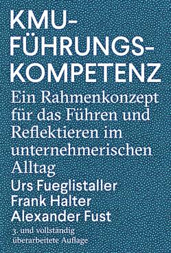 KMU-Führungskompetenz von Fueglistaller,  Urs, Fust,  Alexander, Halter,  Frank