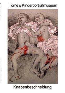 Knabenbeschneidung / Tomé s Kinderporträtmuseum von Etzensperger,  Tomé Thomas