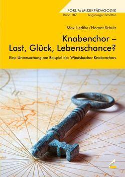 Knabenchor – Last, Glück, Lebenschance? von Liedtke,  Max, Schulz,  Horant