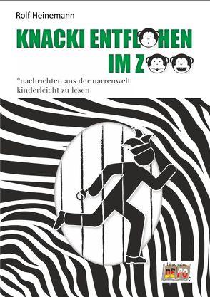 Knacki entflohen im Zoo von Heinemann,  Rolf