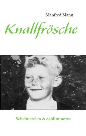 Knallfrösche von Mann,  Manfred