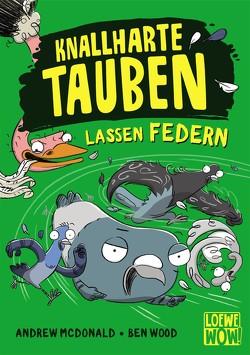 Knallharte Tauben lassen Federn von McDonald,  Andrew, Thiele,  Ulrich, Wood,  Ben