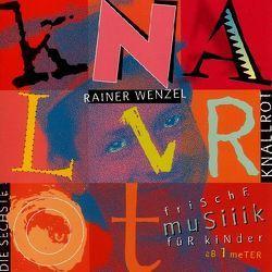 Knallrot von Wenzel,  Rainer