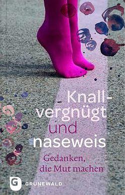 Knallvergnügt und naseweis von Langenbacher,  Andrea