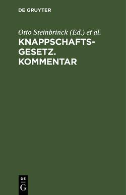 Knappschaftsgesetz. Kommentar von Reutz,  Max, Steinbrinck,  Otto