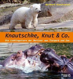 Knautschke, Knut & Co. von Blaszkiewitz,  Bernhard