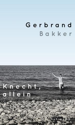 Knecht, allein von Bakker,  Gerbrand, Ecke,  Andreas
