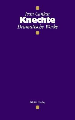 Knechte von Cankar,  Ivan, Köstler,  Erwin
