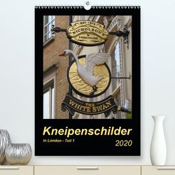 Kneipenschilder in London – Teil 1 (Premium, hochwertiger DIN A2 Wandkalender 2020, Kunstdruck in Hochglanz) von Keller,  Angelika