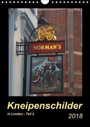 Kneipenschilder in London – Teil 2 (Wandkalender 2018 DIN A4 hoch) von Keller,  Angelika