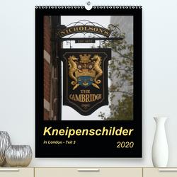 Kneipenschilder in London – Teil 3 (Premium, hochwertiger DIN A2 Wandkalender 2020, Kunstdruck in Hochglanz) von Keller,  Angelika