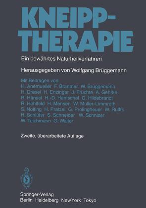 Kneipptherapie von Anemueller,  H., Brantner,  F., Brüggemann,  W., Brüggemann,  Wolfgang, Drexel,  H., Enzinger,  H., Früchte,  J., Gehrke,  A., Hänsel,  R., Hentschel,  H.D., Hildebrandt,  G., Hohlfeld,  R., Mensen,  H., Müller-Limmroth,  W., Nolting,  S., Pratzel,  H., Prolingheuer,  G., Rulffs,  W., Schlüter,  H., Schneider,  S, Schnizer,  W., Teichmann,  W., Walter,  O.