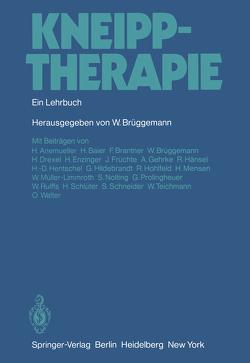 Kneipptherapie von Anemueller,  H., Baier,  H, Brantner,  F., Brüggemann,  W., Drexel,  H., Enzinger,  H., Früchte,  J., Gehrke,  A., Hänsel,  R., Hentschel,  H.D., Hildebrandt,  G., Hohlfeld,  R., Mensen,  H., Müller-Limmroth,  W., Nolting,  S., Prolingheuer,  G., Rulffs,  W., Schlüter,  H., Schneider,  S, Teichmann,  W., Walter,  O.