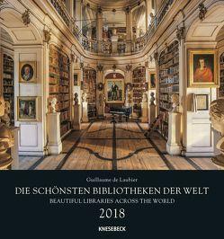 Die schönsten Bibliotheken der Welt 2018 von Laubier,  Guillaume de