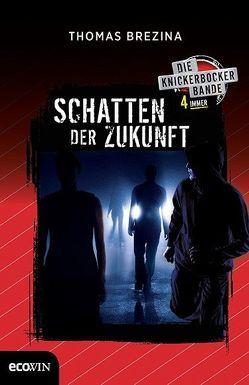 Knickerbocker4immer – Schatten der Zukunft von Brezina,  Thomas
