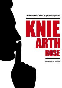 Kniearthrose von Walter,  Matthias M.