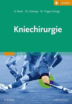 Kniechirurgie von Rixen,  Dieter, Schoepp,  Christian, Tingart,  Markus