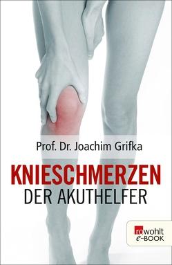 Knieschmerzen von Grifka,  Joachim, Wagner,  Matthias