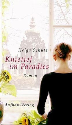Knietief im Paradies von Schütz,  Helga