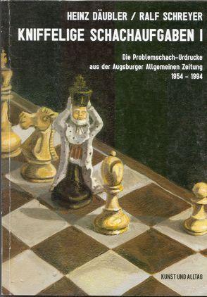 Kniffelige Schachaufgaben I von Däubler,  Heinz, Schreyer,  Ralf