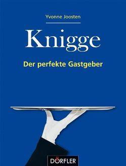 Knigge – Der perfekte Gastgeber von Joosten,  Yvonne