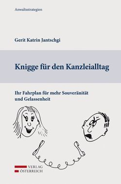 Knigge für den Kanzleialltag von Jantschgi,  Gerit Katrin