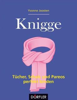 Knigge – Tücher, Schals und Pareos perfekt binden von Joosten,  Yvonne