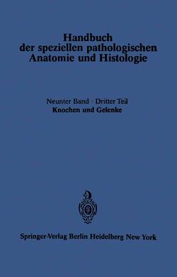 Knochen und Gelenke von Axhausen,  G., Bergmann,  E., Haslhofer,  L., Lang,  F. J., Lauche,  A., Putschar,  W., Schmidt,  M.B.
