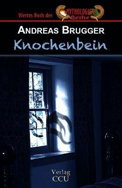 Knochenbein von Brügger,  Andreas