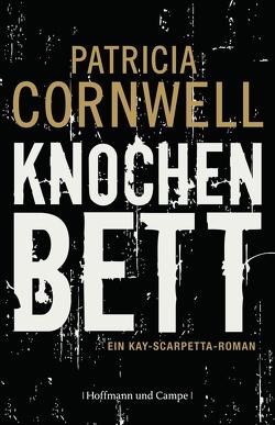 Knochenbett von Cornwell,  Patricia, Dufner,  Karin