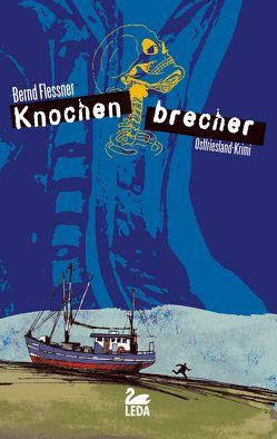 Knochenbrecher von Flessner,  Bernd