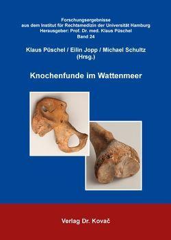 Knochenfunde im Wattenmeer von Jopp,  Eilin, Püschel,  Klaus, Schultz,  Michael