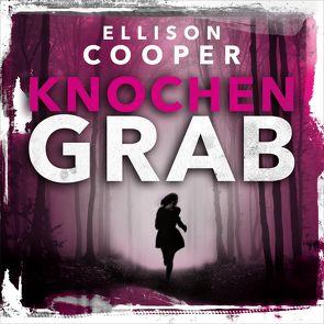Knochengrab (Ein Sayer-Altair-Thriller 2) von Cooper,  Ellison, Lontzek,  Peter, Uplegger,  Sybille
