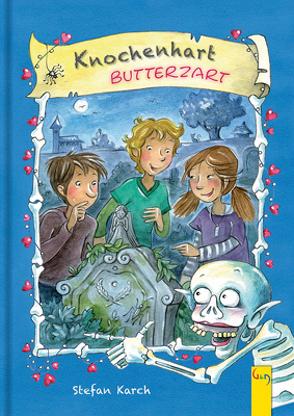 Knochenhart – Butterzart von Karch,  Stefan, Manneh,  Lisa