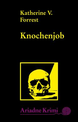 Knochenjob von Dutke,  Britta, Forrest,  Katherine V