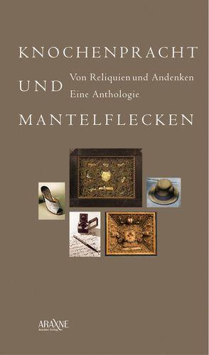 Knochenpracht und Mantelflecken von Peters,  Louis, Rönneper,  Joachim