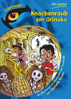 Knochenraub am Orinoko von Kister,  Cornelie, Mayer,  Uwe