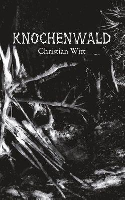 Knochenwald von Witt,  Christian