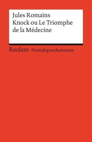 Knock ou Le triomphe de la Médecine von Romains,  Jules