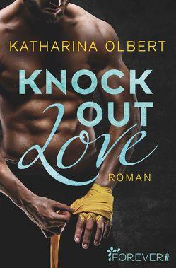 Knock out Love von Olbert,  Katharina